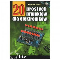 20 jednoduchých projektů pro elektroniku - Krzysztof Górski