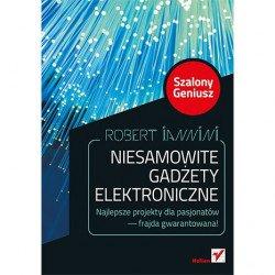 Úžasné elektronické přístroje. Crazy Genius. Vydání II - Robert
