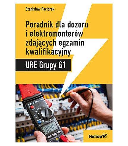 Průvodce pro dohled a elektrikáře skládající kvalifikační zkoušku. ERO skupiny G1 - Stanisław Paciorek